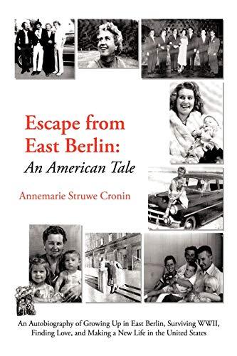 Escape from East Berlin: An American Tale