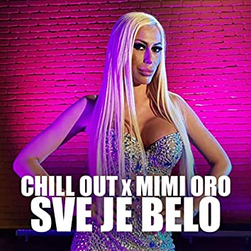 Sve je belo (feat. Chill Out)