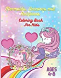 Mermaids, Unicorns and Rainbows Coloring Book for Kids 4-8: 49 Pictures to color Filled with Various Adorable and Cute Coloring Designs for Kids Ages 4-8