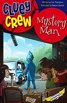 Mystery Man (Cluey Crew Book 5) by [Lisa Thompson, Reading Eggs, Nahum Illustrator]