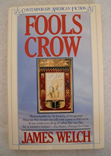 Fools Crow: a Novel. [Story about the Lone Eaters, a...