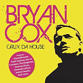 Crux da House (Continuous DJ Mix by Bryan Cox)