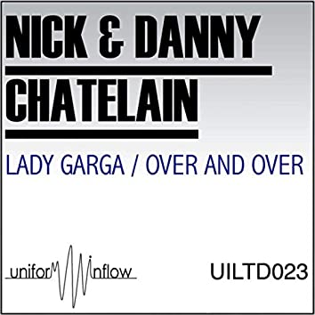 Lady Garga / Over and Over