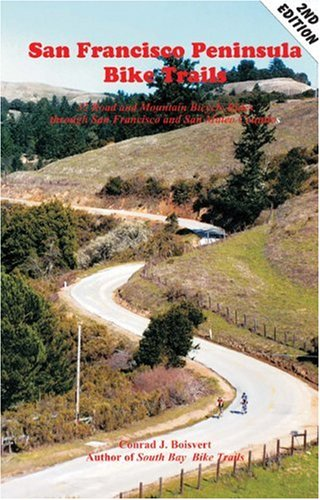 San Francisco Peninsula Bike Trails: 32 Road and Mountain Bike Rides Through San Francisco and San Mateo Counties (Bay Area Bike Trails)