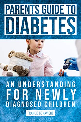 Parents Guide To Diabetes: An Understanding For Newly Diagnosed Children (English Edition)