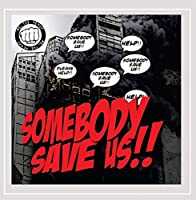 Somebody Save Us!