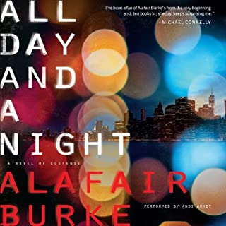 All Day and a Night     Ellie Hatcher, Book 5              By:                                                                                                                                 Alafair Burke                               Narrated by:                                                                                                                                 Andi Arndt                      Length: 10 hrs and 30 mins     120 ratings     Overall 4.2