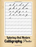 Lettering And Modern Calligraphy Practice: Modern Calligraphy An...