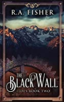 The Black Wall: Large Print Hardcover Edition (Tides)