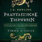 Phantastische Tierwesen und wo sie zu finden sind (Hogwarts Schulbücher 1)