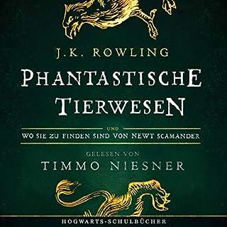 Phantastische Tierwesen und wo sie zu finden sind (Hogwarts Schulbücher 1)     Gelesen von Timmo Niesner              Autor:                                                                                                                                 J.K. Rowling,                                                                                        Newt Scamander                               Sprecher:                                                                                                                                 Timmo Niesner                      Spieldauer: 2 Std. und 9 Min.     1.432 Bewertungen     Gesamt 3,9