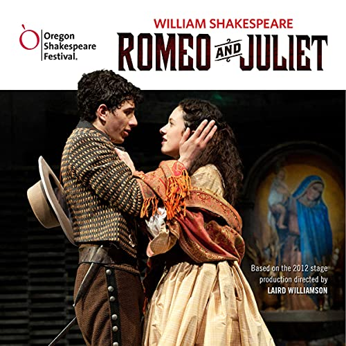Romeo and Juliet: Oregon Shakespeare Festival Audio Theater [Dramatized] copertina