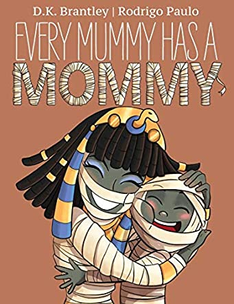 Every Mummy Has a Mommy