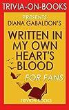 Trivia: Written in My Own Heart's Blood: A Novel by Diana Gabaldon (Trivia-on-Books)