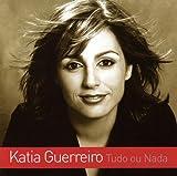 Katia Guerreiro: Tudo Ou Nada [CD] 2006