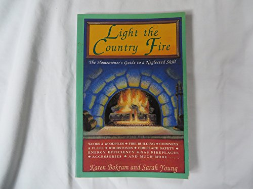Light the Country Fire: Homeowner's Guide to a Neglected Skill
