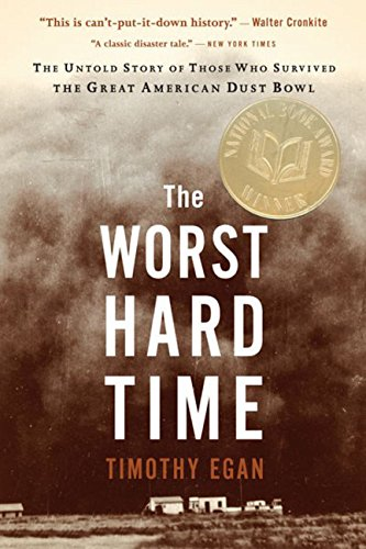 The Worst Hard Time: The Untold Story of Those Who...
