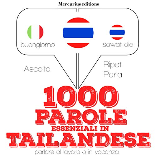1000 parole essenziali in Tailandese     Ascolta. Ripeti. Parla.              By:                                                                                                                                 J. M. Gardner                               Narrated by:                                                                                                                                 Francesca,                                                                                        Rungsima                      Length: 3 hrs and 1 min     Not rated yet     Overall 0.0