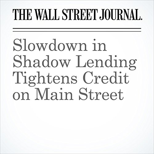 Slowdown in Shadow Lending Tightens Credit on Main Street cover art