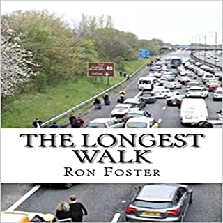 The Longest Walk                   By:                                                                                                                                 Ron Foster                               Narrated by:                                                                                                                                 Duane Sharp                      Length: 11 hrs and 44 mins     33 ratings     Overall 4.4