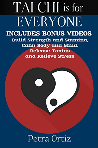 TAI CHI is for Everyone: Build Strength and Stamina, Calm Body and Mind, Release Toxins and Relieve Stress (English Edition)
