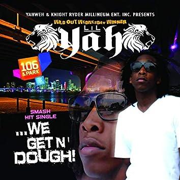 We Get,n Dough (feat. Tee)