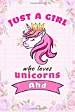 Ahd : Just A Girl Who Loves Unicorns, Notebook Personalized Custom Name: Journal Gift for Women, Birthday Gift, Valentine's day( 6 x 9 - 120 Blank Lined Pages ) Matte Finish