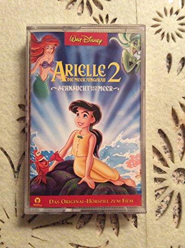 Arielle die Meerjungfrau 2: Sehnsucht nach dem Meer - Original-Hörspiel Zum Film [Musikkassette]