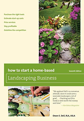 Compare Textbook Prices for How to Start a Home-Based Landscaping Business Home-Based Business Series Seventh Edition ISBN 9781493011711 by Dell, Owen E.