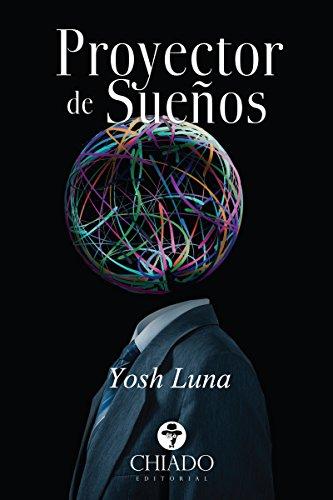 Proyector de Sueños eBook: Yosh Luna, Yosh Luna: Amazon.es: Tienda ...