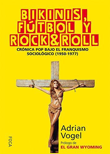 Bikinis, fútbol y rock&roll: Crónica pop bajo el