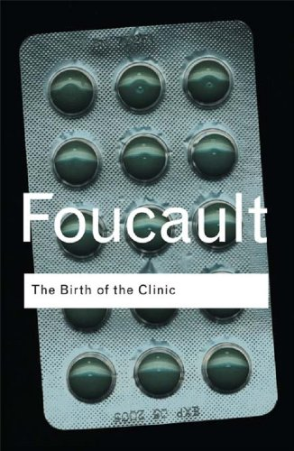 The Birth of the Clinic (Routledge Classics)