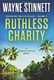 Ruthless Charity: A Charity Styles Novel (Caribbean Thriller Series) (Volume 2)