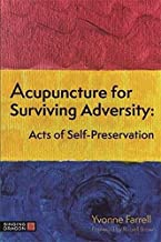 Acupuncture for Surviving Adversity: Acts of Self-Preservation
