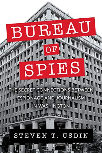 Compare Textbook Prices for Bureau of Spies: The Secret Connections between Espionage and Journalism in Washington 1st Edition Edition ISBN 9781633884762 by Usdin, Steven T.