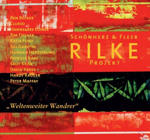 Rilke Projekt/Weltenweiter Wandrer (inkl. Bonus-Track / exklusiv bei Amazon.de)