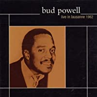 Live in Lausanne 1962 by Bud Powell (2002-05-07)