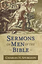 Sermons on Men of the Bible (Sermon Collections from Spurgeon)