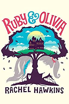 Ruby and Olivia by [Rachel Hawkins]