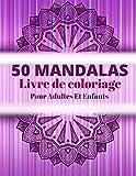 50 Mandalas Livre de coloriage pour Adultes et Enfants: 50 motifs apaisants et relaxants Anti-stress | Livre de coloriage Reposant  pour garçons, ... et compliqués | |50 Mandalas à colorier