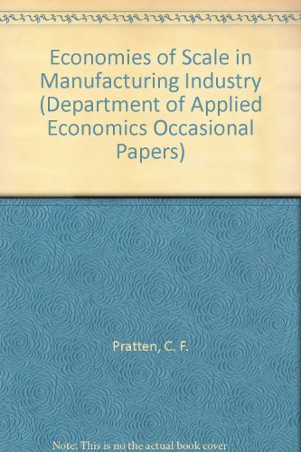 Economies of Scale in Manufacturing Industry (Department of Applied Economics Occasional Papers  Band 28)