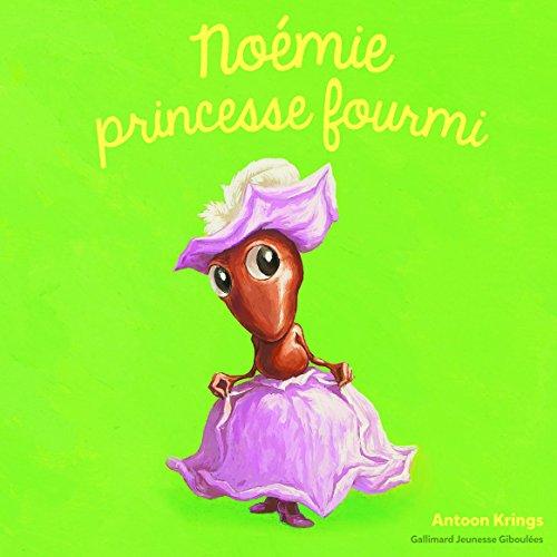 Les Drôles de Petites Bêtes - Noemie Princesse Fourmi - Dès 3 ans
