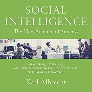 Social Intelligence     The New Science of Success              Auteur(s):                                                                                                                                 Karl Albrecht                               Narrateur(s):                                                                                                                                 Al Kessel                      Durée: 9 h et 48 min     5 évaluations     Au global 3,8