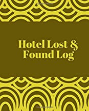 Hotel Lost & Found Log: Lost and Found Journal Log Book, Record All Items and Money Found, Handy Tracker to Keep Track, Gifts for Hotel & Hospitality ... More with 110 Pages. (Lost and Found Items)