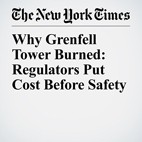 Why Grenfell Tower Burned: Regulators Put Cost Before Safety copertina