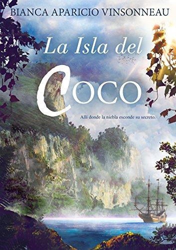 La Isla del Coco: Allí donde la niebla esconde su secreto. eBook ...