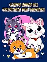 Libro da colorare gatto carino per i bambini: Immagini semplici e divertenti per bambini e ragazzi in età prescolare, Il libro da colorare del grande gatto per ragazze, ragazzi e tutti i bambini dai 4 agli 8 anni con 80 illustrazioni, semplice libro da colorare per bambini in età prescolare ed element