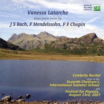 Vanessa Latarche Plays Piano Music by Bach, Mendelssohn & Chopin