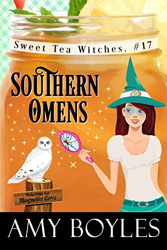 Southern Omens (Sweet Tea Witch Mysteries Book 17) by [Amy Boyles]