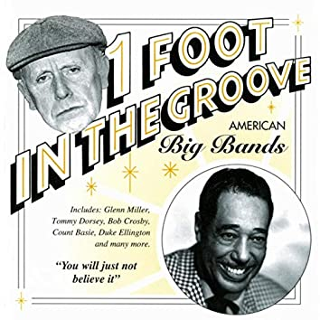 One Foot In The Groove: American Big Bands